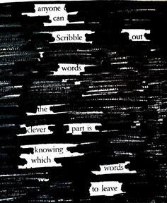 COOL!!!!  for those who don't love poetry...create poetry by blacking out text from newspaper articles.
