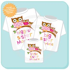 Biggest Sister Shirt, Big Sister Shirt, and The Baby Shirt Set Personalized Owl Tee Shirt or Onesie Set of Three.     $39.99, via Etsy.    With their NAMES to tell them APART