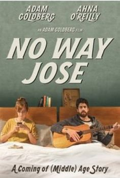 Watch No Way Jose 2015 Online Full Movie.Jose Stern, an erstwhile indie-rocker relegated to playing children's birthday parties, is on the verge of turning 40 and at a crossroads in his life.