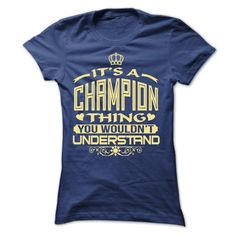 IT IS CHAMPION THING AWESOME SHIRT T-Shirts, Hoodies. VIEW DETAIL ==► https://www.sunfrog.com/LifeStyle/IT-IS-CHAMPION-THING-AWESOME-SHIRT-Ladies.html?id=41382