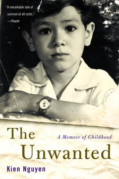 The Unwanted: A Memoir of Childhood A story of hope, a story of survival, and an incredible journey of escape, 'The Unwanted' is the only memoir by an Amerasian who stayed behind in Vietnam after the fall of Saigon and who is now living in America.