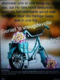 Goeie More, Lekker Dag, Evening Greetings, Goeie Nag, Afrikaans Quotes, My Jesus, Happy Friday, Good Morning, Amen