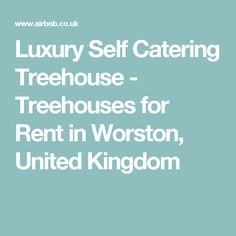 Luxury Self Catering Treehouse - Treehouses for Rent in Worston, United Kingdom
