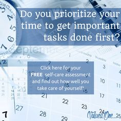 Do You Prioritize Your Time To Get Important Tasks Done First? Click Here  For Your