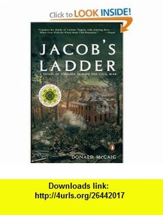 Jacobs Ladder A Story of Virginia During the War Donald McCaig , ISBN-10: 0140282653  ,  , ASIN: B000H2MZHW , tutorials , pdf , ebook , torrent , downloads , rapidshare , filesonic , hotfile , megaupload , fileserve