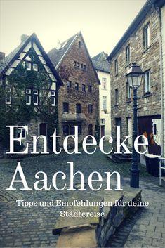Tipps für deine Städtereise nach Aachen