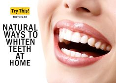10 Natural Ways To Whiten Teeth at Home