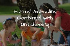 Formal schooling combined with unschooling - Eclectic Homeschooling