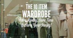 The Benefits of the 10 Item Wardrobe - Smart Money, Simple Life 10 Piece Wardrobe, 10 Item Wardrobe, Capsule Wardrobe Mom, Mom Wardrobe, Wardrobe Basics, Wardrobe Ideas, Minimalist Living Tips, Minimalist Wardrobe, Minimalist Fashion