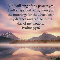 Psalms 59:16 KJV