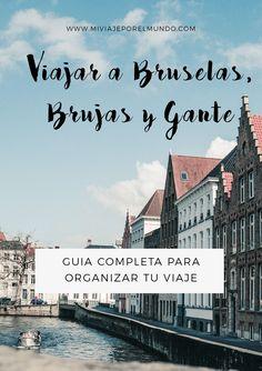 Guía de viajes: Bruselas, Brujas y Gante - Organiza tu viaje #viajaabelgica #belgica #tipsdeviajes #viajaaeuropa