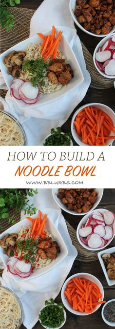 How to build a noodle bowl | Britt's Blurbs