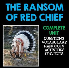 The Ransom of Red Chief by O. Henry.  Complete Unit - Includes questions, vocabulary, handouts, activities, and projects!