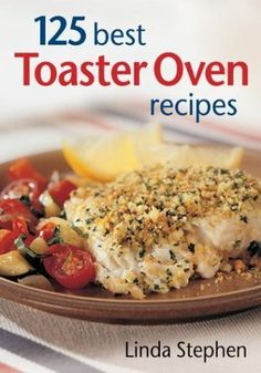 125 Best Toaster Oven Recipes by Linda Stephen. $15.23. Publisher: Robert Rose; 1St Edition edition (April 3, 2004). Publication: April 3, 2004. Author: Linda Stephen. Series - 125 Best