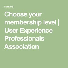 Choose your membership level | User Experience Professionals Association