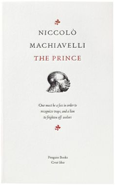 David Pearson Design;   Niccolò Machiavelli - The Prince,   Penguin Great Ideas volume I. (2004). Penguin brings you the works of the great thinkers, pioneers, radicals and visionaries whose ideas shook civilization, and helped make us who we are.
