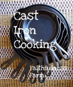 Faithfulness Farm: Cast Iron Cooking