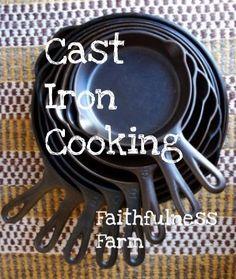 Faithfulness Farm: Cast Iron Cooking
