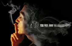 This is one of my favorite anti-smoking advertising designs. Smoking cigarettes is doing exaclty what the picture shows. Creative Advertising, Advertising Design, Advertising Ideas, Truth Campaign, Smoking Campaigns, Anti Smoking, Great Ads, Fade Away, Social Awareness