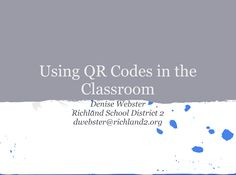 QR Codes in The Classroom- Awesome Guide for Teachers ~ Educational Technology and Mobile Learning