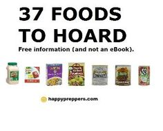37 Foods to Hoard Essential foods to stock in your Prepper's pantry #Prepper