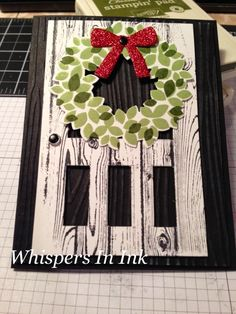 Whispers In Ink: Stamp a Stack Wondrous Wreath using the matching framelits. Love this screen door look.