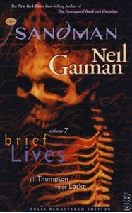 Availability: http://130.157.138.11/record=b3791697~S13 The Sandman Vol. 7: Brief Lives by Neil Gaiman Dream's loopy sister, Delirium, convinces him to go on a quest for their missing brother, Destruction.