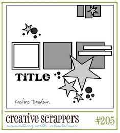 Creative Scrappers #205, Scrapbook Sketch