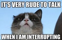 Seriously, were you raised in a barn? I know some people exactly like that. More #grumpycat