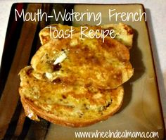 Mouth-Watering French Toast Recipe -- with French Bread!