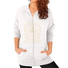 You can't scare me I have a German Shepherd Zip Hoodie (on woman)