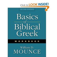 Basics of Biblical Greek Workbook. New, updated editions of the best-selling and most widely accepted textbook and workbook for learning biblical Greek.    William D. Mounce's Basics of Biblical Greek Grammar and its companion tool Basics of Biblical Greek Workbook are by far the best-selling and most widely accepted textbooks for learning New Testament Greek.     These excellent tools for studying New Testament Greek are now even better. As a result of feedback from professors, the author…
