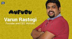 Interview of Varun Rastogi, Founder of Mufubu