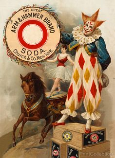 Clown, Horse, Rider and Arm & Hammer Brand Soda. Church & Co., New York, in 1900. Original color lithograph was 51 x 37 cm.Summary: Advertisement for Arm & Hammer soda, showing a clown, and an acrobat