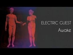 Awake by Electric Guest <3