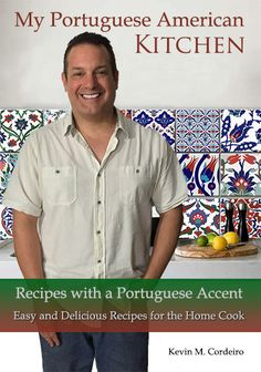 The Paperback of the My Portuguese American Kitchen - Recipes with a Portuguese Accent: Easy and Delicious Recipes for the Home Cook by Kevin Cordeiro at Sardine Recipes, Beer Recipes, Banana Recipes, Pudding In A Mug, Kitchen Recipes, Cooking Recipes, Clam Cakes, Grilled Sardines, Shrimp Cakes