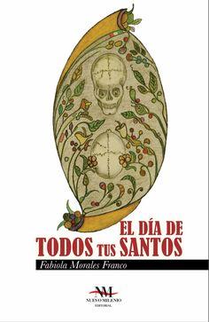 Tapa de la novela El día de todos tus santos de Fabiola Morales Franco.