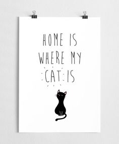 Cat art print, black and white illustration, quote poster // Home is where my cat is