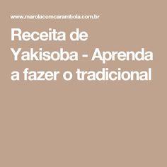 Receita de Yakisoba - Aprenda a fazer o tradicional
