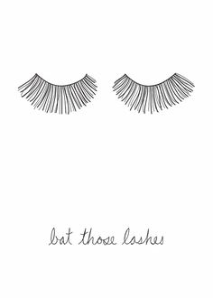Bat those lashes.
