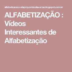 ALFABETIZAÇÃO      : Vídeos Interessantes de Alfabetização