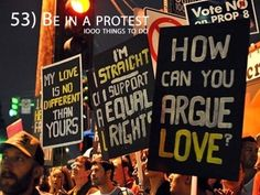 Be in a protest for something I have a strong opinion about