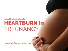 For some women, dietary changes are not enough to manage heartburn symptoms in pregnancy.