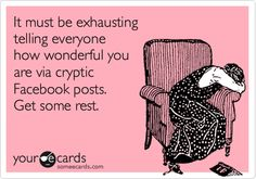 much safer on a pin board than posted on facebook for the real recipient.  too funny