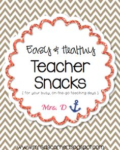 Easy and Healthy Teacher Snacks : perfect for those on-the-go teaching days.