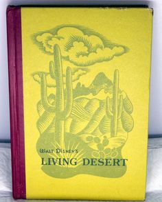 1954 Hardcover Illustrated Book – Walt Disney's Living Desert by Jane Werner.  Condition (Book/Dust Cover) G+/Missing
