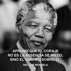 « Aprendí que el coraje no es la ausencia de miedo, sino el triunfo sobre él. » Nelson Mandela #mandela #nelson #coraje http://www.pandabuzz.com/es/cita-del-dia/nelson-mandela-coraje-miedo