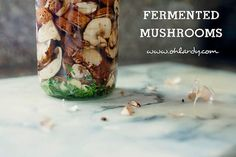 Learn how to ferment mushrooms. Super easy and nutritious.