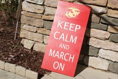 Keep Calm and March On USMC sign 12x24