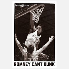 Romney Can't Dunk 12x18  by John Keddie